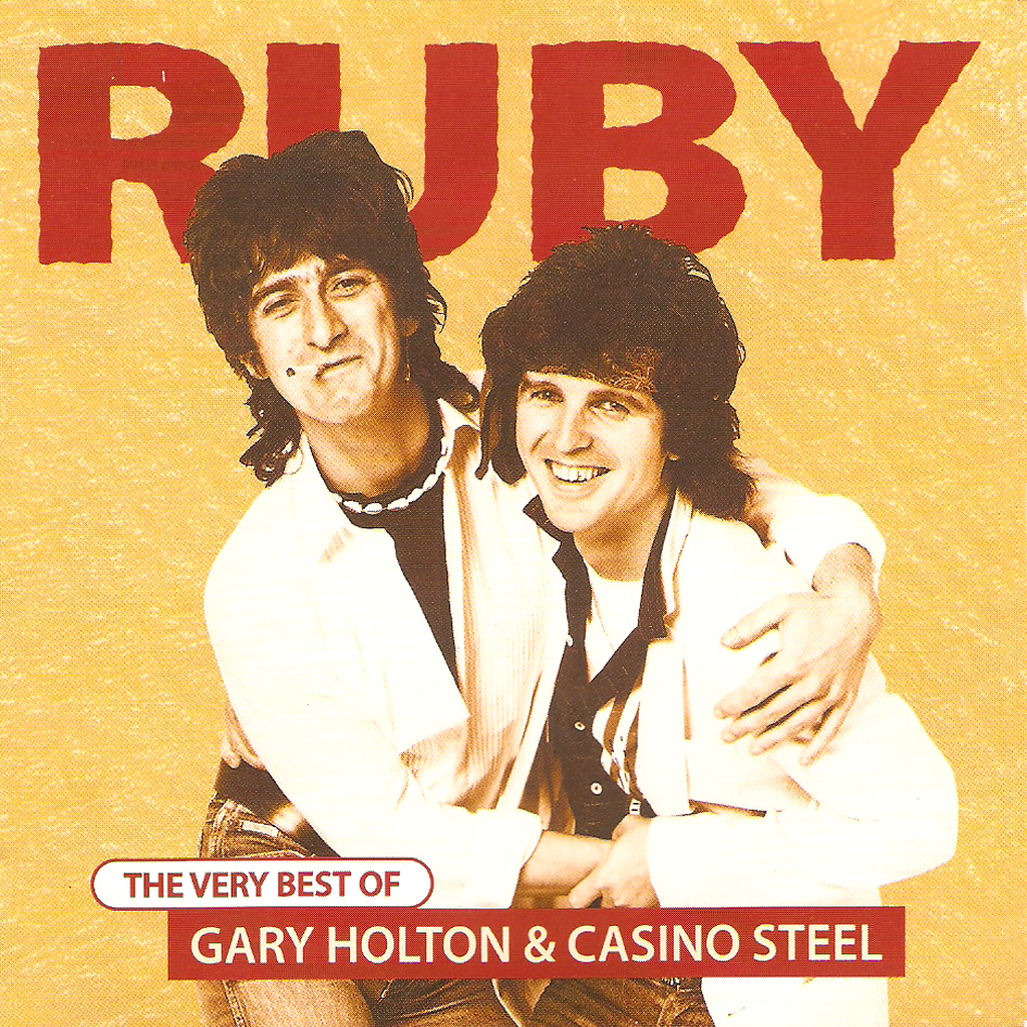 ... in town: *Gary Holton & Casino Steel* (1995) Ruby the very best of
