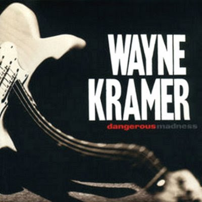 Digital Meltd0wn: Wayne Kramer - Dangerous Madness