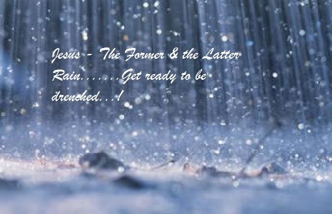 Jesus: Jesus - The former and the latter rain ...