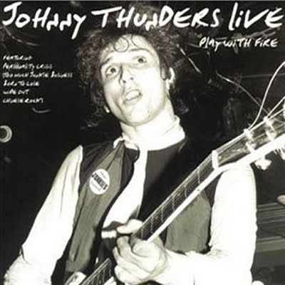 Johnny+Thunders+(Play+With+Fire+Live+-+Front)%5B1%5D%5B1%5D.jpg