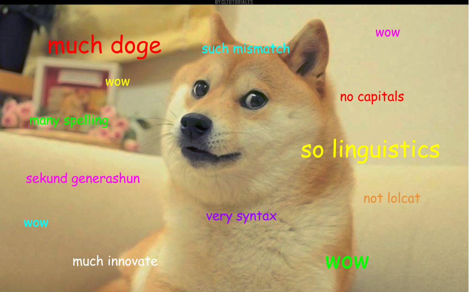 much doge. so linguistics. wow.I have written a grammar of ...