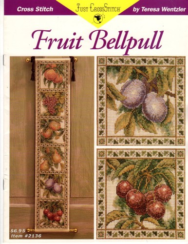 Just Cross Stitch FRUIT BELLPULL Teresa Wentzler - Cross Stitch Stash