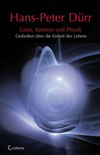 Geist, Kosmos und Physik von Hans-Peter Dürr - Buch ...