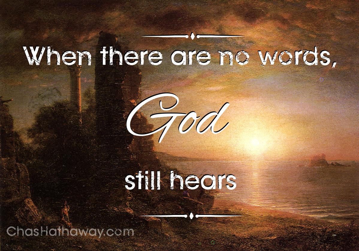 When There are No Words, God Still Hears
