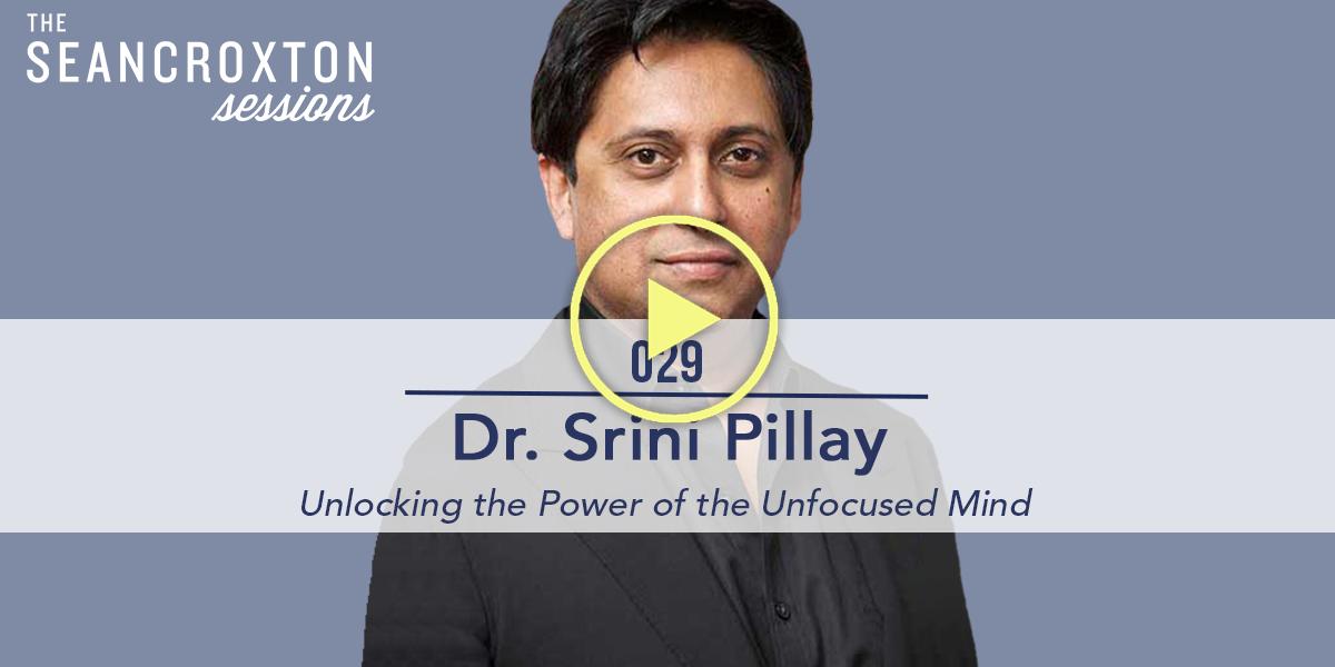 029 | Dr. Srini Pillay: Unlocking the Power of the ...
