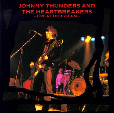 Live at the Lyceum - Johnny Thunders & the Heartbreakers   Songs ...
