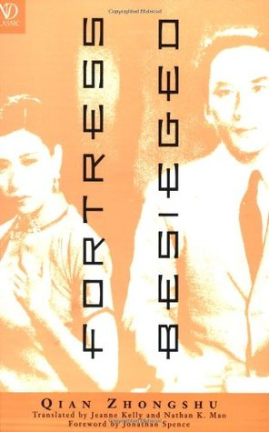 Fortress Besieged by Qian Zhong Shu — Reviews, Discussion, Bookclubs, Lists