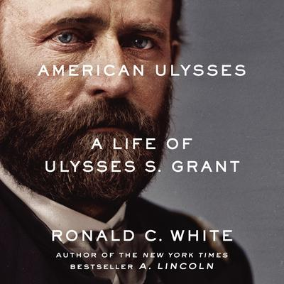 American Ulysses Audiobook by Ronald C. White Jr. at Library