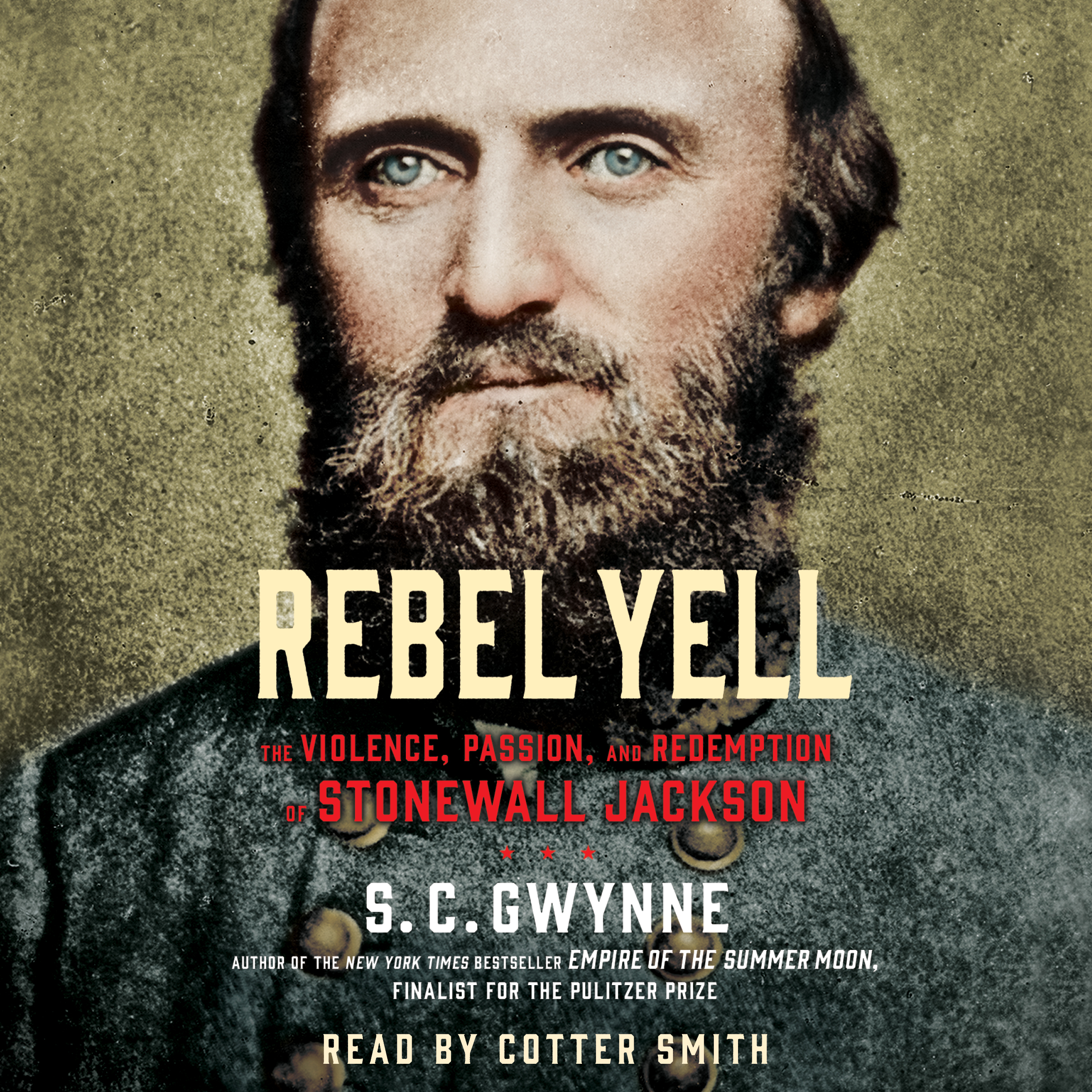 Rebel Yell Audiobook by S. C. Gwynne, Cotter Smith | Official Publisher Page | Simon & Schuster ...