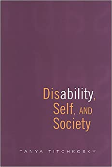 Disability, self, and society / Tanya Titchkosky