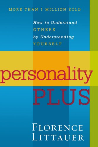 Revell Personality Plus: How to Understand Others by Understanding Yourself by Florence Littauer ...
