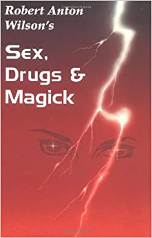 Sex, Drugs & Magick: A Journey Beyond Limits Paperback – January 1 ...