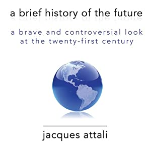 A Brief History of the Future Audiobook | Jacques Attali | Audible.com