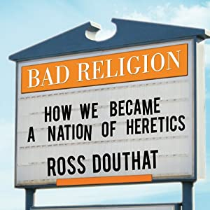 Bad Religion Audiobook | Ross Douthat | Audible.com