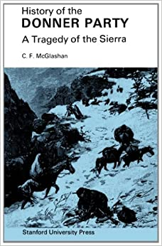 History of the Donner Party: A Tragedy of the Sierra: C ...