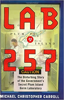 Lab 257: The Disturbing Story of the Government's Secret Plum Island ...