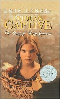 Indian Captive: The Story of Mary Jemison: Lois Lenski: 9780780746688: Amazon.com: Books