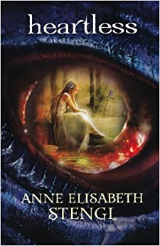 Heartless (Tales of Goldstone Wood): Anne Elisabeth Stengl ...