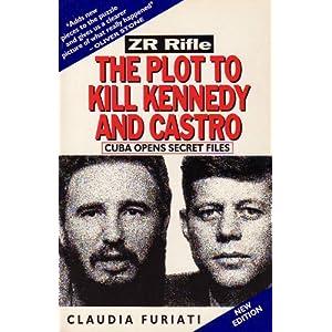 ZR Rifle : The Plot to Kill Kennedy and Castro Cuba Opens Secret Files ...