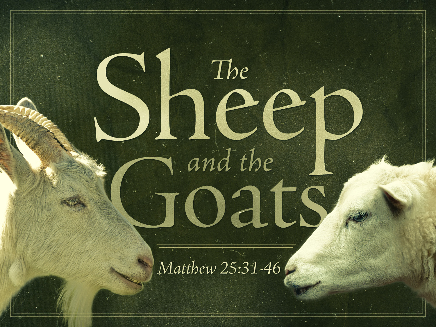 The Parable of the Sheep and Goat and What it Means: Pr ...