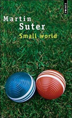 Small World de Martin Suter ?u=http%3A%2F%2Fekladata.com%2Fr0gKyvLOUJgzs3KXynl0ixBFd2A%40250x411