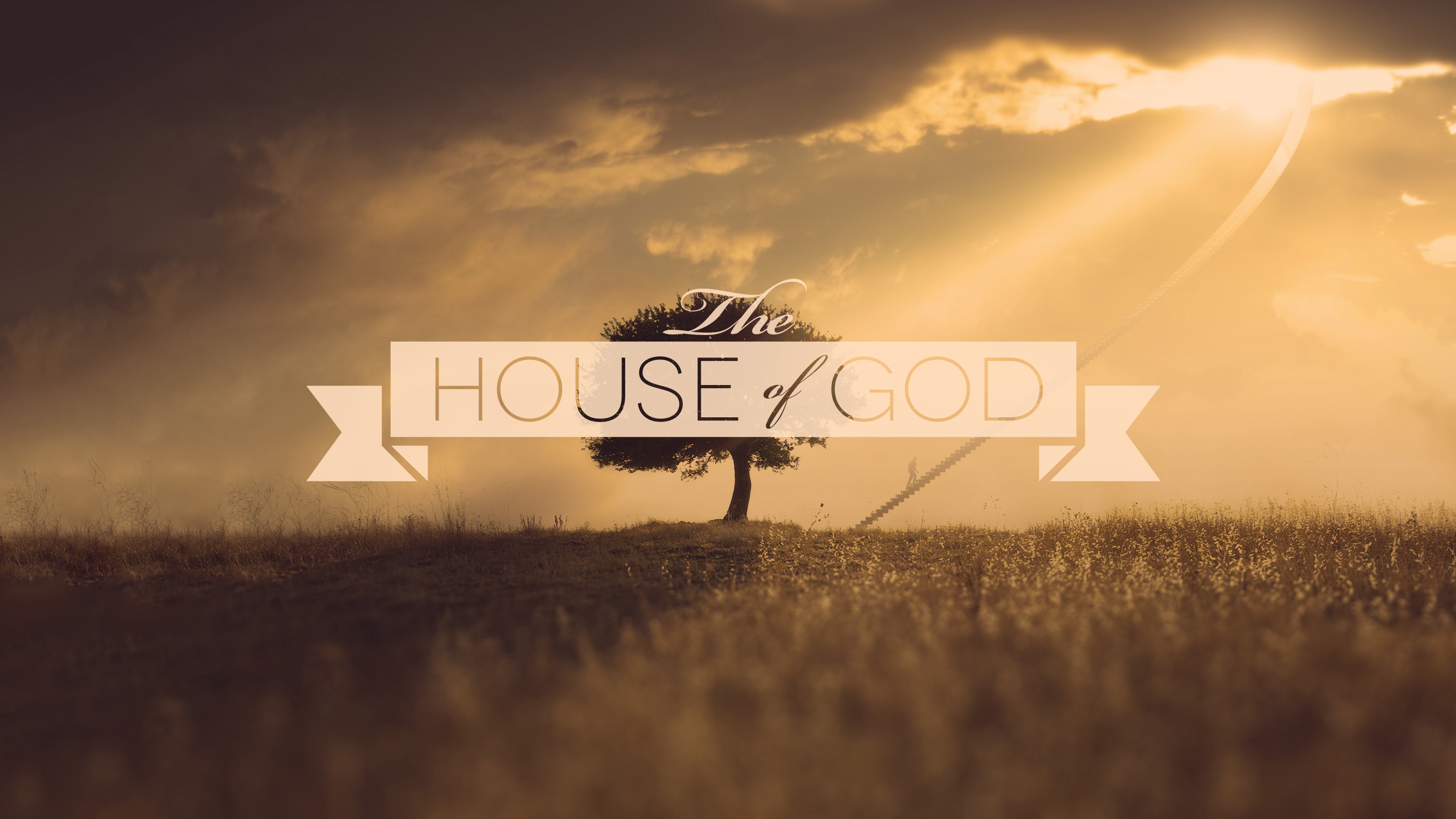 Message Series The House of God