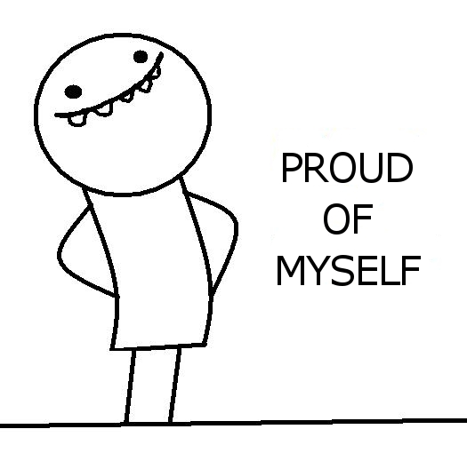 Proud of Myself by EdWMiX on DeviantArt