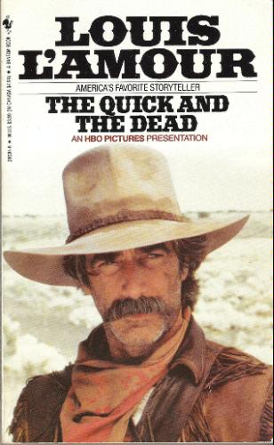 The Quick and the Dead: Louis L'Amour: 9780553280845 ...