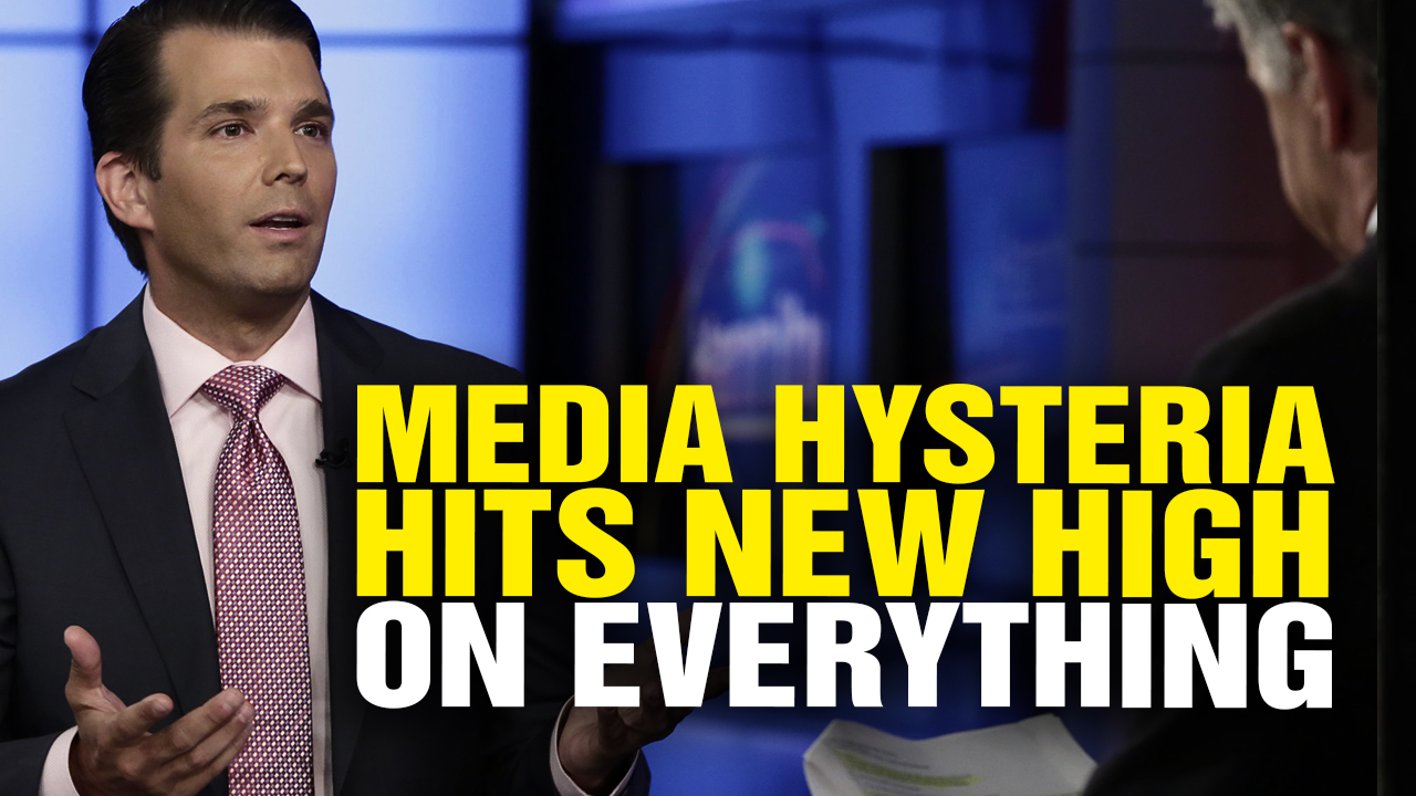 Media HYSTERIA Reaches New High over EVERYTHING Related to ...