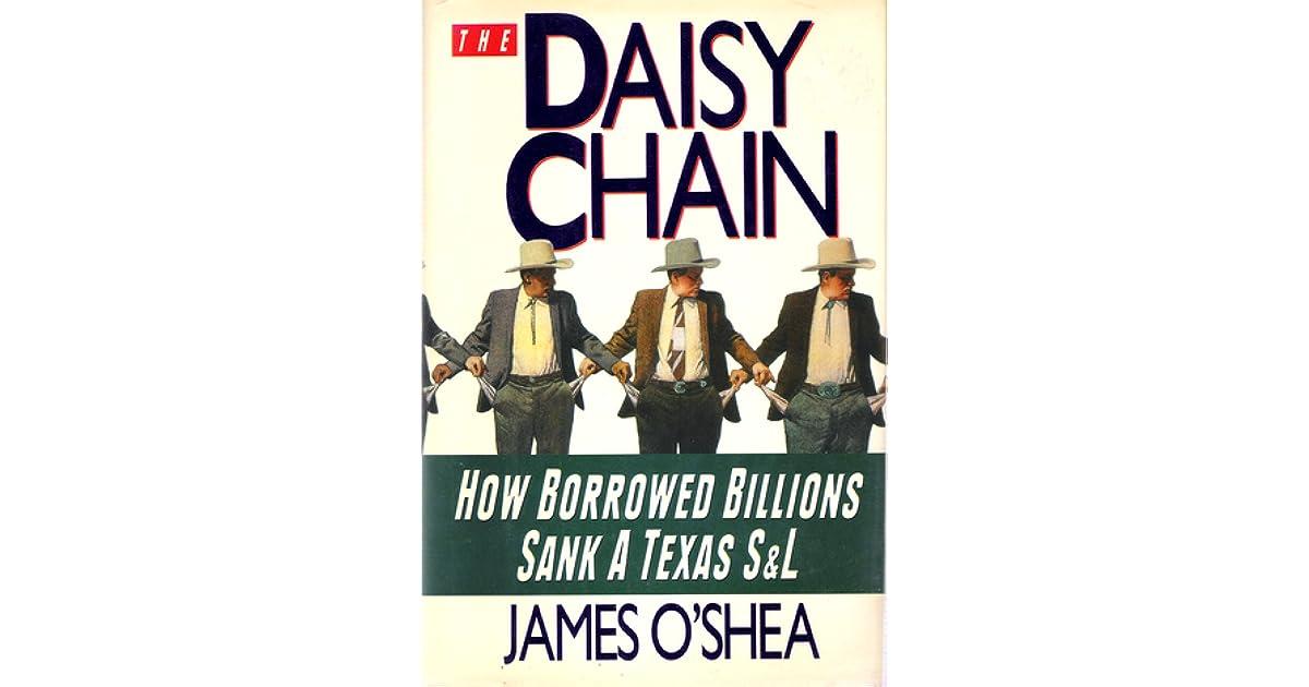 The Daisy Chain: How Borrowed Millions Sank a Texas S&L by ...