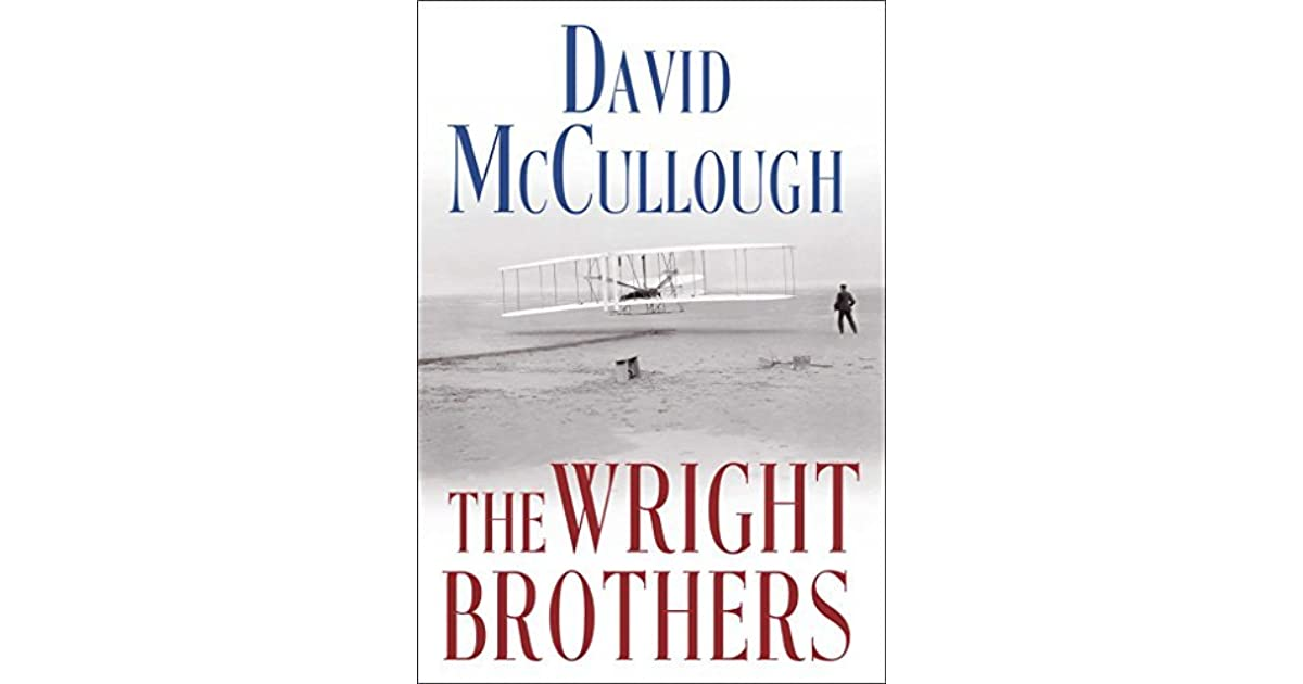 The Wright Brothers by David McCullough — Reviews, Discussion, Bookclubs, Lists