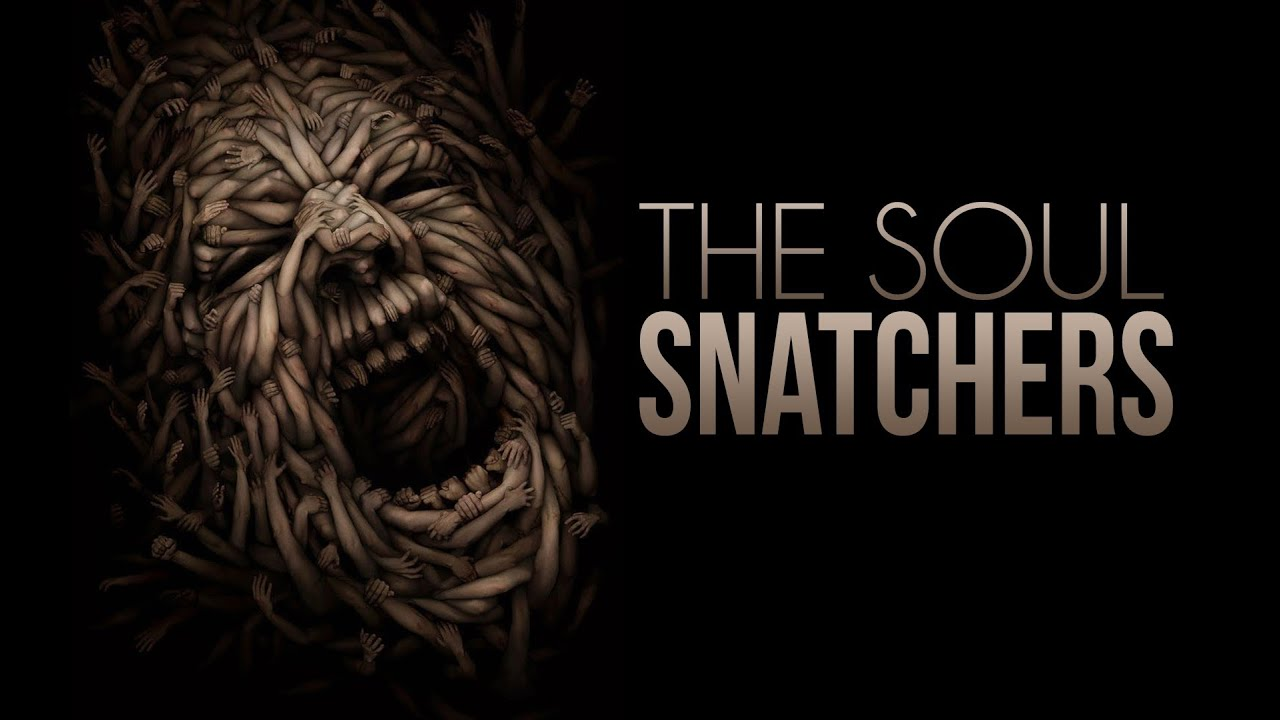 THE SOUL SNATCHERS   SPINE CHILLING - YouTube