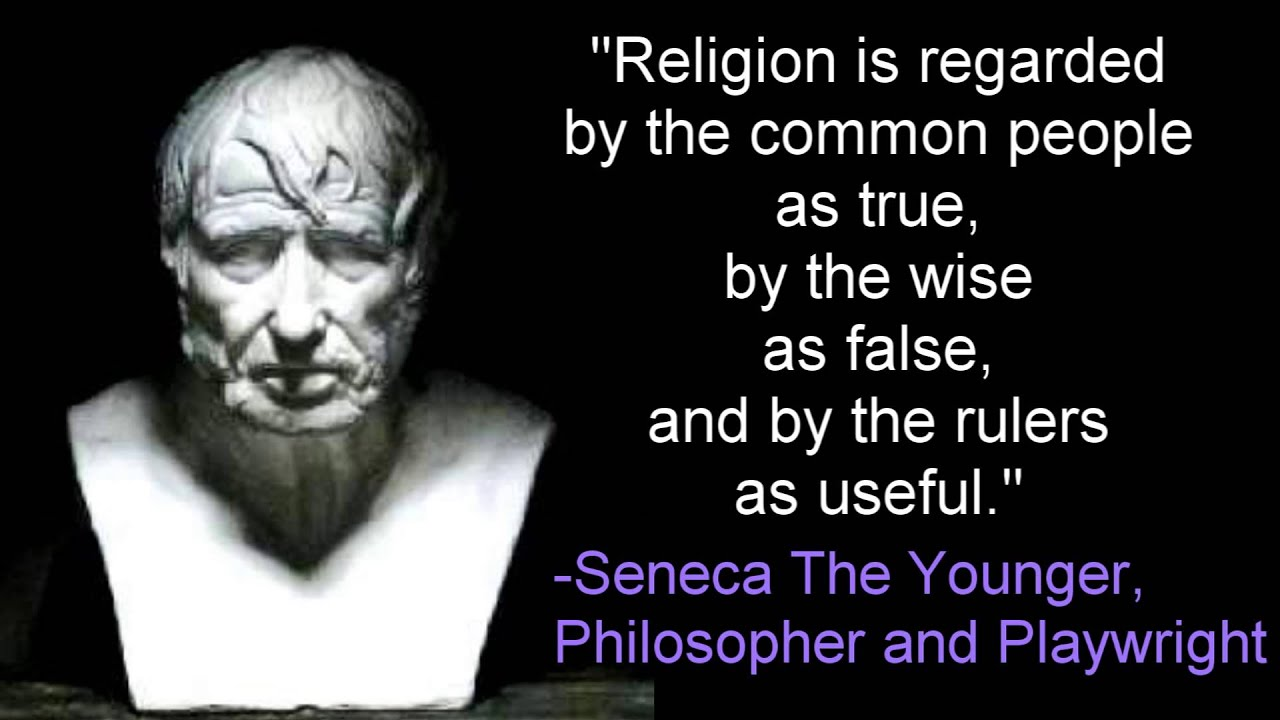 Religion as True, False, and Useful -Seneca The Younger ...