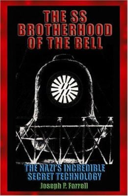 The SS Brotherhood of the Bell: The Nazis' Incredible Secret ...