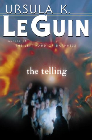 The Telling by Ursula K. Le Guin — Reviews, Discussion ...