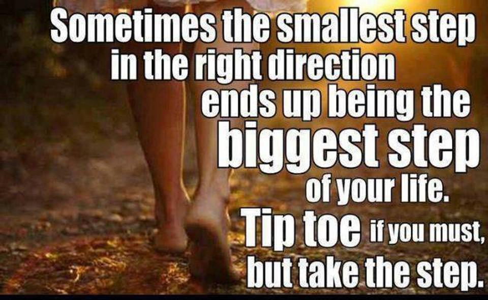 ... step of your life. Tip toe if you must, but take a step. Picture Quote