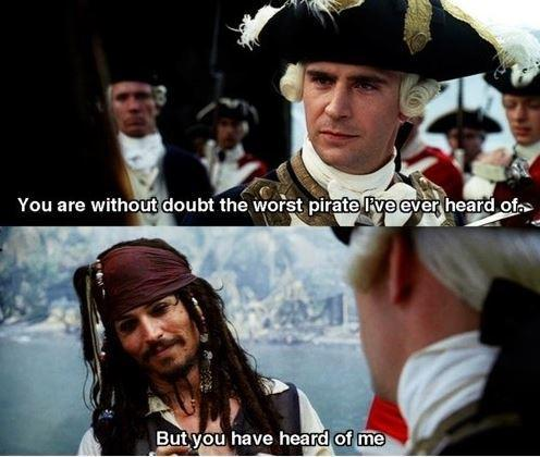 You are without doubt the worst pirate I've ever heard of ...