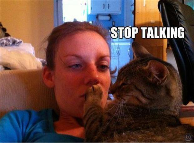 Stop talking | Picture Quotes