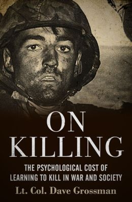 On Killing by Lt. Col. Dave Grossman | 9781497629202 | NOOK Book ...