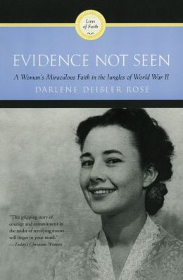 Evidence Not Seen: A Woman's Miraculous Faith in the ...
