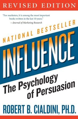 Influence: The Psychology of Persuasion by Robert B., PhD Cialdini PhD | 9780061241895 ...