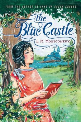 The Blue Castle by L.M. Montgomery | 9781402289361 ...