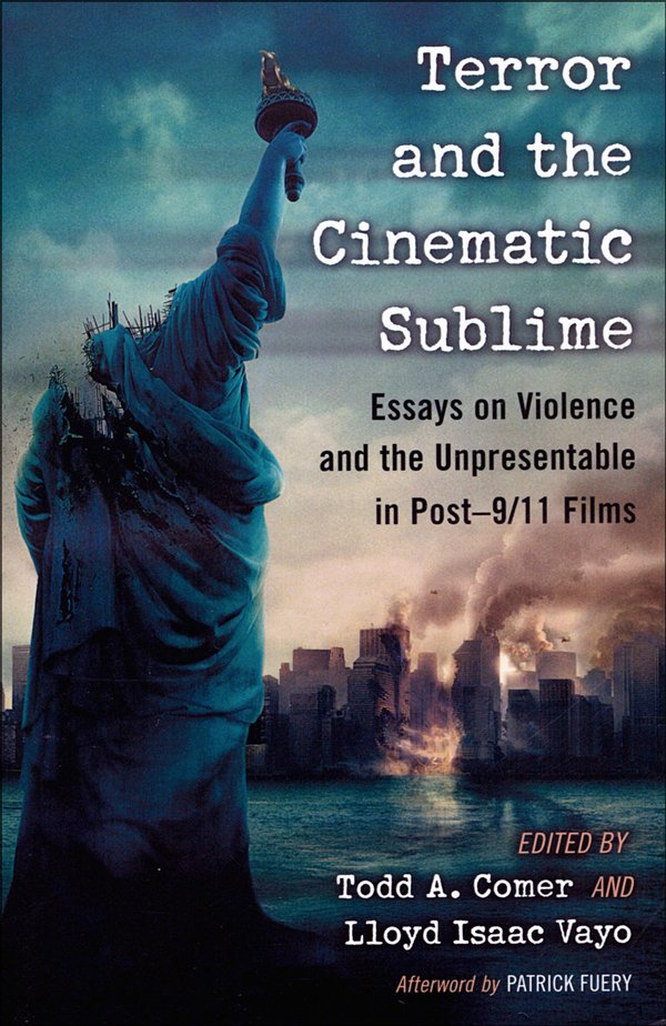TERROR AND THE CINEMATIC SUBLIME: ESSAYS ON VIOLENCE AND THE ...