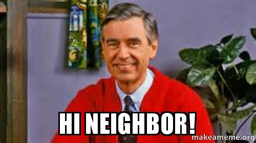 Hi Neighbor! - | Make a Meme