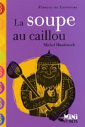 La soupe au caillou - Michel Hindenoch - Syros jeunesse (aoû 2007 ...