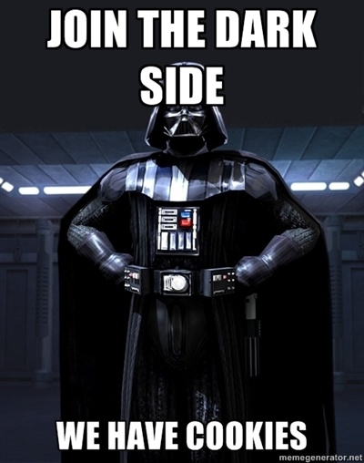JOIN THE DARK SIDE... WE HAVE COOKIES!