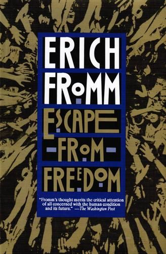 Escape from Freedom 1941, El Miedo a la Libertad, Erich Fromm