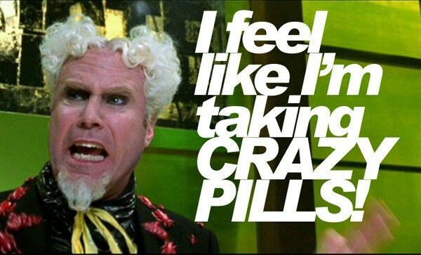 "Zoolander screenshot ""I feel like I'm taking crazy pills!"""