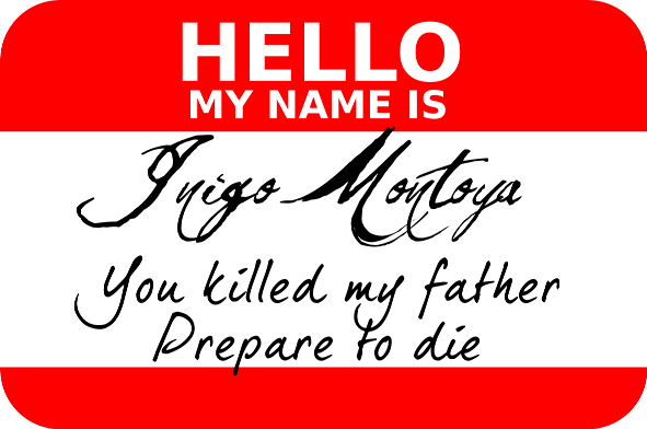 Hello, My Name Is Inigo Montoya... image - MattmanDude - Mod DB