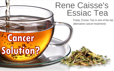 Essiac Tea: Forgotten Herbal Remedy for Cancer and More